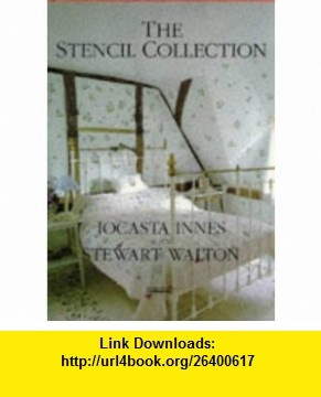 The Stencil Collection (9781854103666) Jocasta Innes, Stewart Walton , ISBN-10: 1854103660  , ISBN-13: 978-1854103666 ,  , tutorials , pdf , ebook , torrent , downloads , rapidshare , filesonic , hotfile , megaupload , fileserve