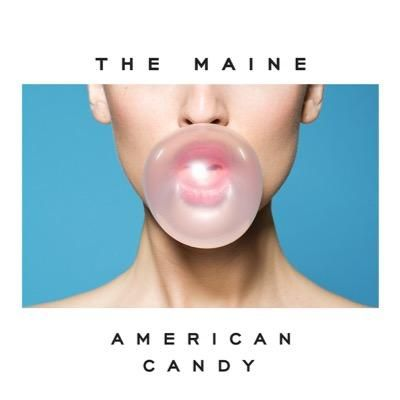 The Maine - American Candy (2015)