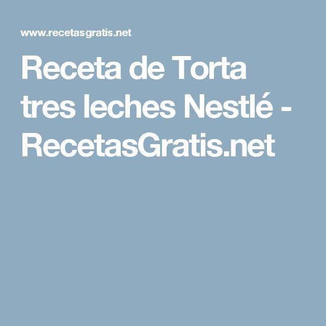 Receta de Torta tres leches Nestlé - RecetasGratis.net