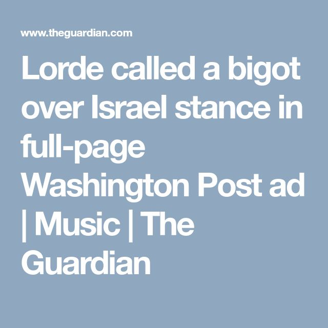 Lorde called a bigot over Israel stance in full-page Washington Post ad | Music | The Guardian
