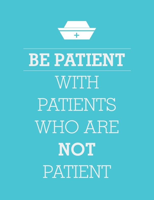 Be Patient with Patient #Healthcare. #Inspiration.