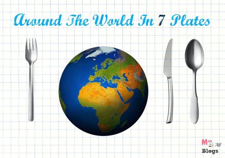 Around The World In 7 Plates