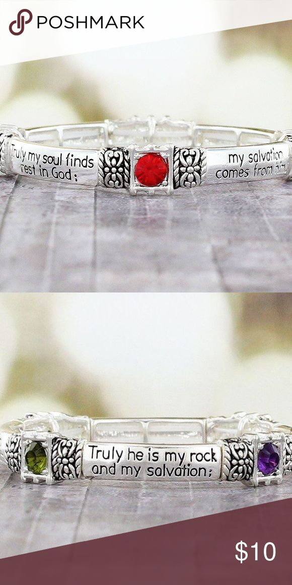 """Rhinestone Scripture comfort stretch bracelet Bundle with other items from my listings for greater discounts! Orders $55+ = free gift   New in package, never used.  Selling at wholesale price. Retails for $24  Options: (5) in stock  """"Truly my soul finds rest in God; my salvation comes from him. Truly He is my rock and my salvation; he is my fortress, I will never be shaken"""" Psalm 62:1-2  Antique silver tone, faux square colored gems, .25""""wide, 2.5"""" diameter, comfort stretch band. Jewelry…"""