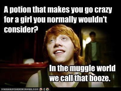 Haha, Ron, you silly ginger.