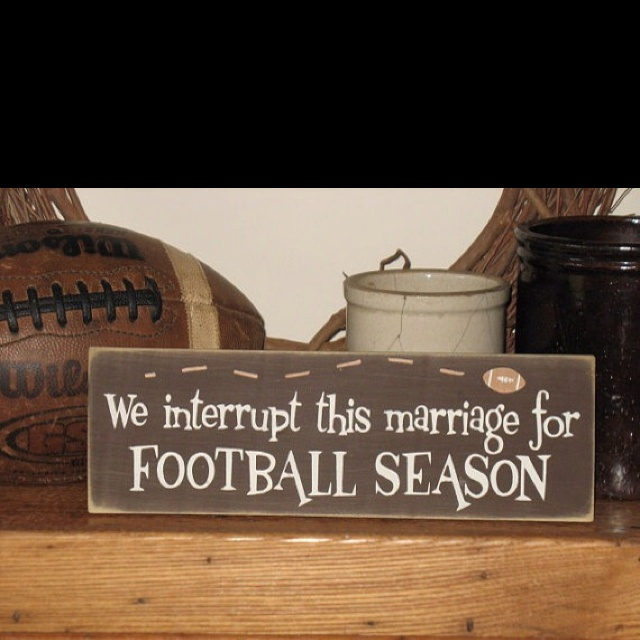 We Interrupt This Marriage for FOOTBALL Season -WOOD SIGN- We definitely need this since we like different NFL teams and have a house divided flag to hang outside our house!  This would be the perfect indoor item for football season!