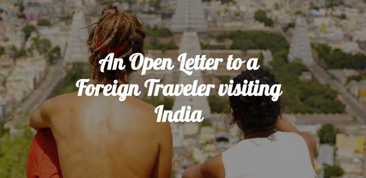 An Open Letter to a Foreign Traveler visiting India