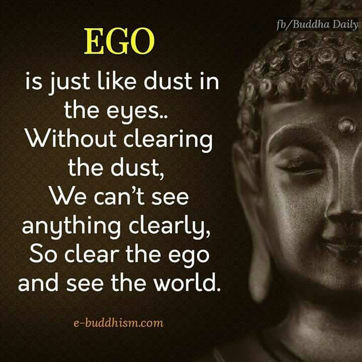 Don't let your ego stop you from viewing the world in the right way.