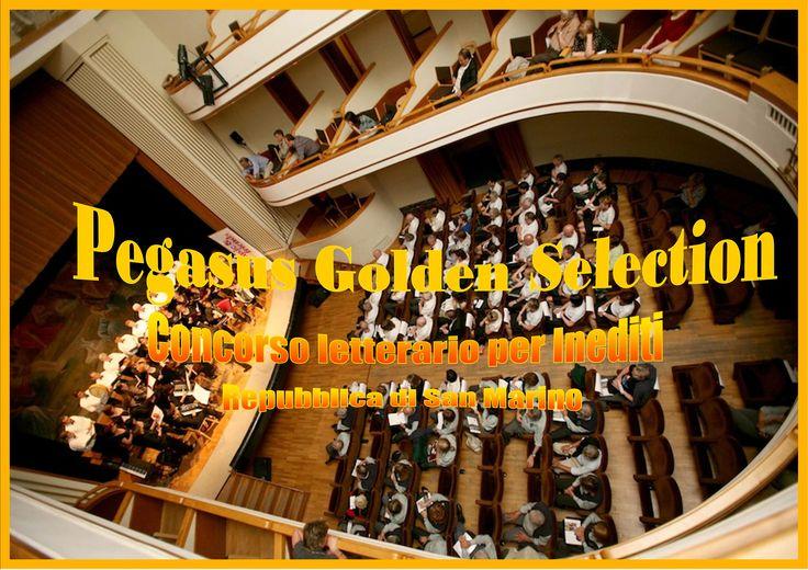Pegasus Golden Selection - Repubblica di San Marino - Premio letterario per inediti con scadenza 20.11.2015 goldenselection#