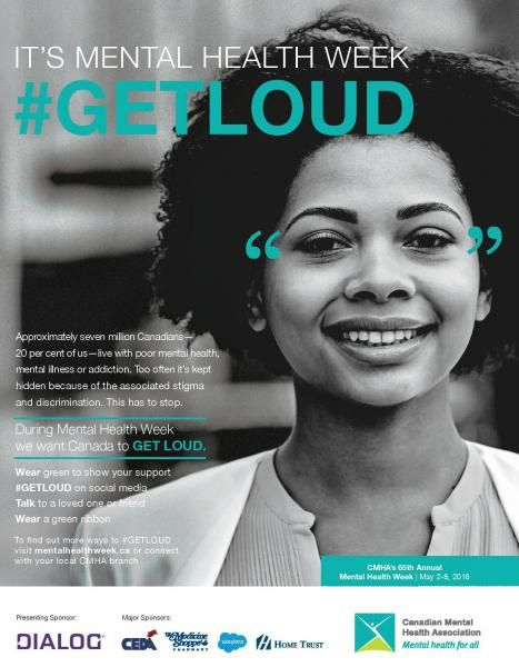 We support support Canadian Mental Health Association (CMHA) and were going to #GETLOUD for mental health awareness. Think of 5 people in your life (including you). At least 1 has a mental health problem. Join us and #GETLOUD during CMHA's Mental Health Week.