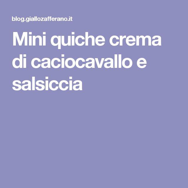 Mini quiche crema di caciocavallo e salsiccia