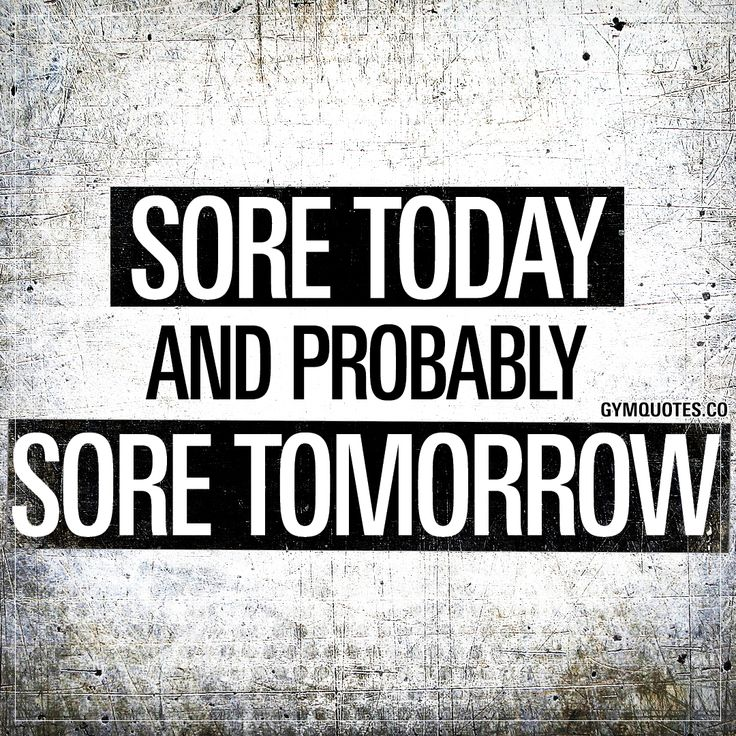 Sore Today And Probably Sore Tomorrow   Funny Gym Quotes