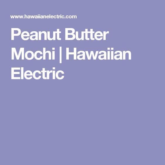 Peanut Butter Mochi | Hawaiian Electric