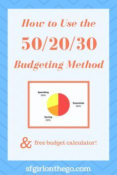 Learn how to use the 50/20/30 Budgeting method. Plus, get a free budget calculator to help you get started! / money management / SF Girl on the Go