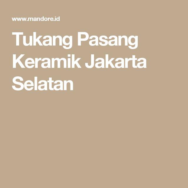 Tukang Pasang Keramik Jakarta Selatan
