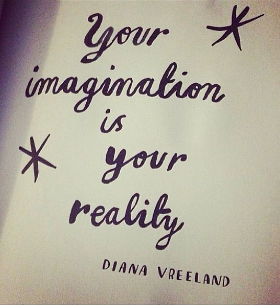 Imagination Diana Vreeland  Finally someone validates it...