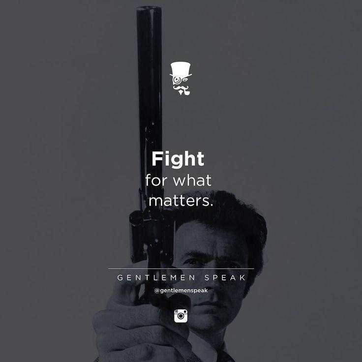 #gentlemenspeak #gentlemen #quotes #follow #fight #matters #life #blackandwhite #gun #inspirational #motivational