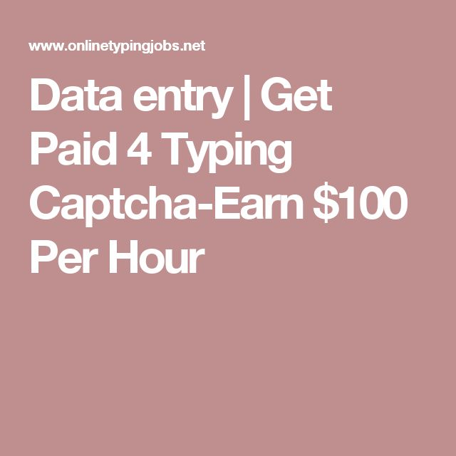Data entry   Get Paid 4 Typing Captcha-Earn $100 Per Hour