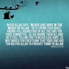 Allah knows all of our sins yet he tells us never to lose hope, so what does that say? SubhanAllah! #Allah #hope #Islam #Faith