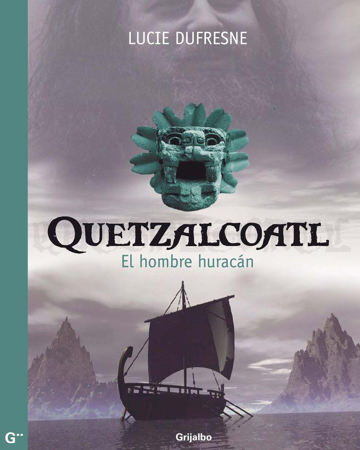 Quetzalcóatl, el hombre huracá; Lucie Dufresne.