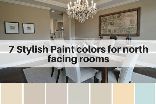 7 Stylish Paint Colors For North Facing Rooms The Flooring Girl Dining Room Paint Living Room Colors Room Colors