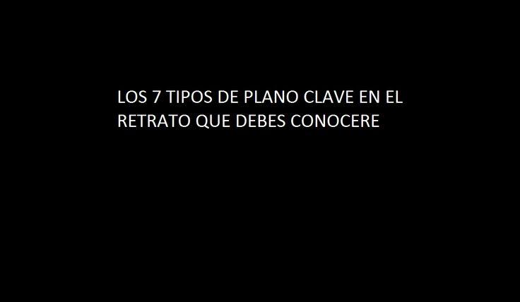 LOS 7 TIPOS DE PLANO CLAVE EN EL RETRATO QUE DEBES CONOCERE