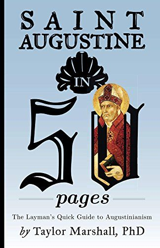 Saint Augustine in 50 Pages: The Layman's Quick Guide to Augustinianism by Taylor Marshall http://smile.amazon.com/dp/B00U6NDU8U/ref=cm_sw_r_pi_dp_WCcLvb1R1823G