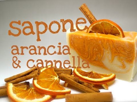 ▶ SAPONE NATURALE ARANCIA & CANNELLA METODO AD ACQUA RIDOTTA - Homemade Orange & Cinnamon Soap - YouTube