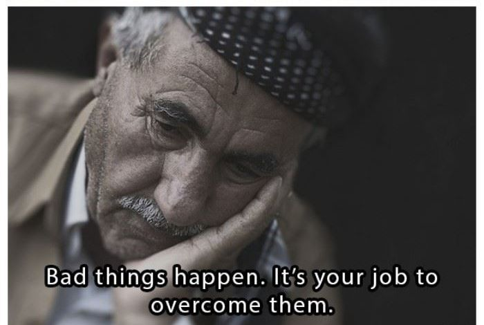 Bad things happen. It's your job to overcome them | www.piclectica.com #piclectica