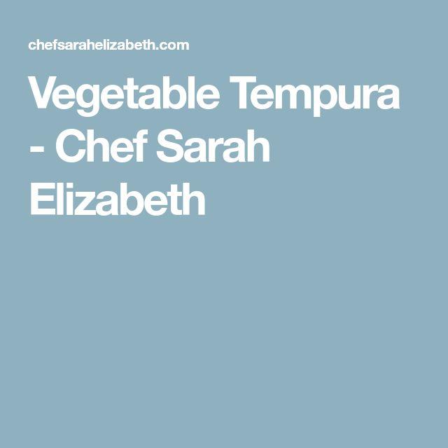 Vegetable Tempura - Chef Sarah Elizabeth