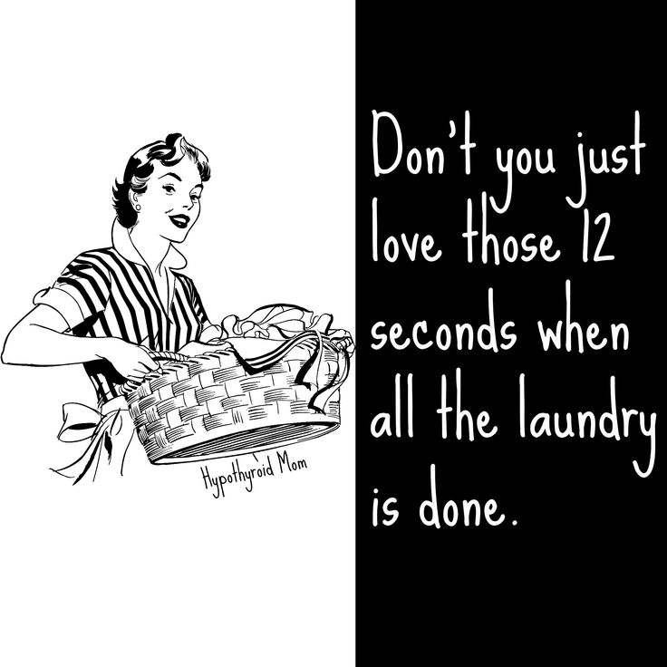Don't you just love those 12 seconds when all the laundry is done. HypothyroidMom.com #lol #laundry
