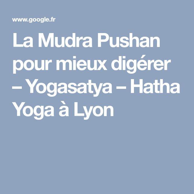 La Mudra Pushan pour mieux digérer – Yogasatya – Hatha Yoga à Lyon