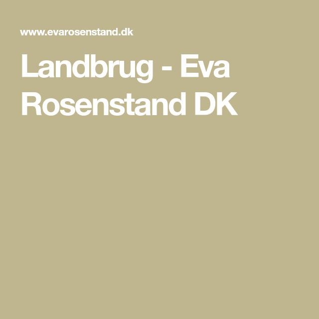 Landbrug - Eva Rosenstand DK