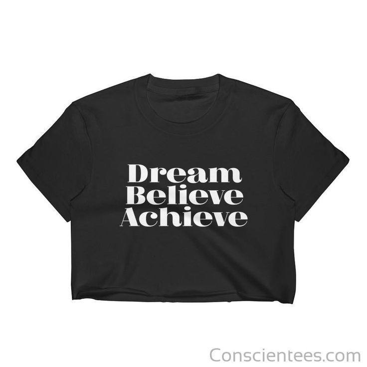 Dream Believe Achieve quote Women's Crop Top