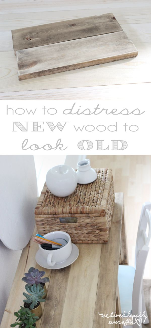 How to Distress New Wood to Look Old - We Lived Happily Ever After