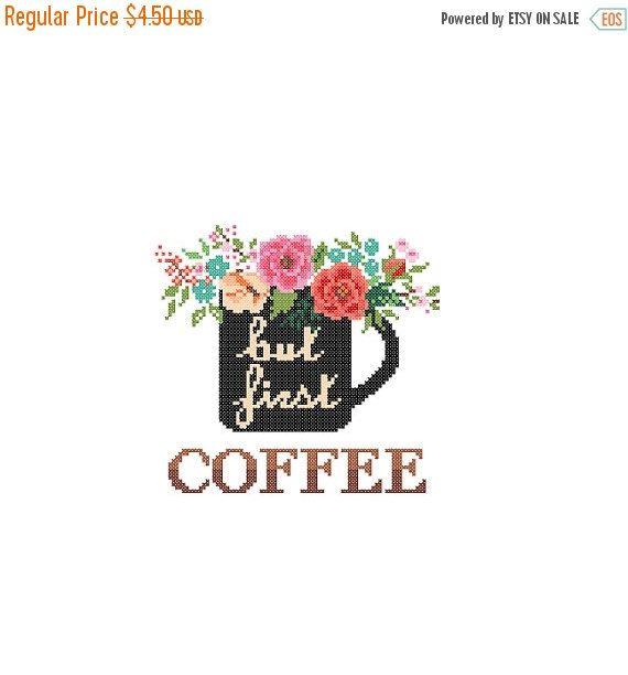 ON SALE But First Coffee Cross Stitch Pattern cross stitch Floral Coffee Mug…
