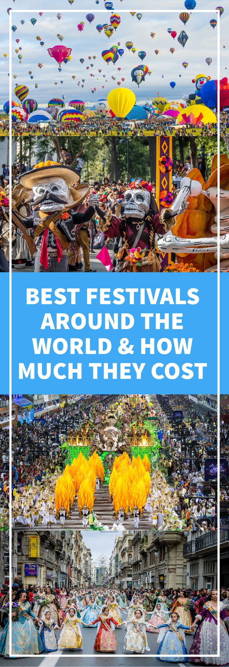 The absolute best festivals around the world and how much they will cost you. Who wouldn't want to miss one of these life-changing events?!