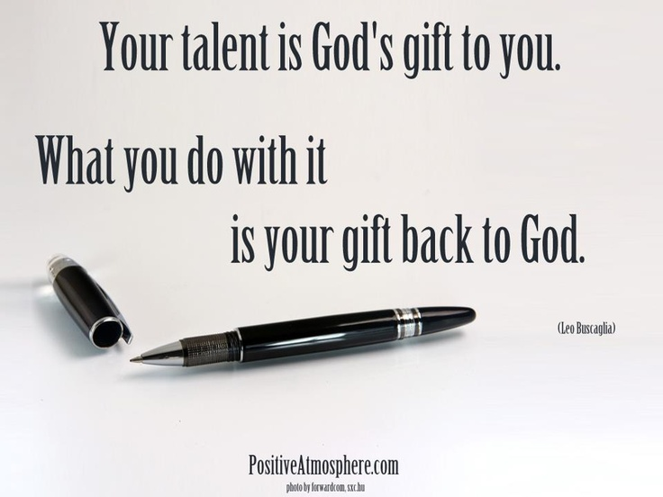 your talent is god rsquo s - photo #17