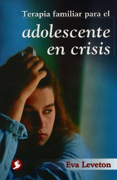 TERAPIA FAMILIAR PARA EL ADOLESCENTE EN CRISIS   EVA LEVETON  ENVIO GRATIS SIGMARLIBROS