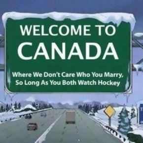 Welcome to Canada: Where we don't care who you marry, so long as you both watch hockey.