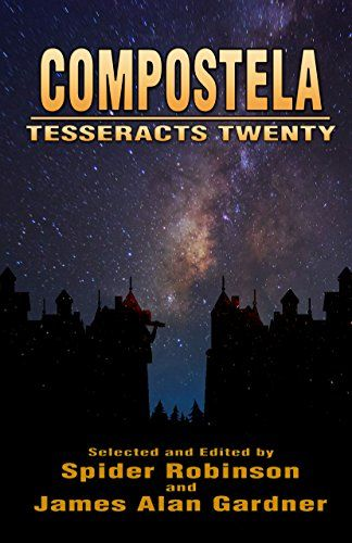 """Compostela (Tesseracts Twenty) by Spider Robinson containing my short story """"Better"""" https://www.amazon.com/dp/B072LD1F52/ref=cm_sw_r_pi_dp_x_aR0ozbDZ3ZSZT"""