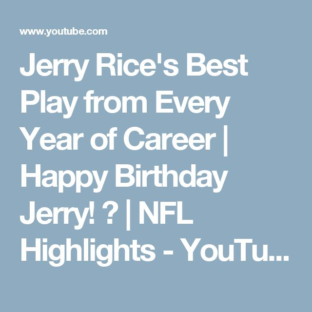 Jerry Rice's Best Play from Every Year of Career | Happy Birthday Jerry! 🐐 | NFL Highlights - YouTube