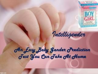 Take baby gender prediction test at home. Its easy. Visit www.intelligender.com now.