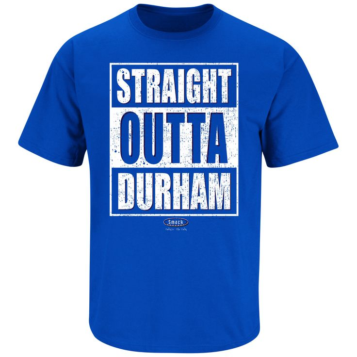 Duke Blue Devils Fans. Straight Outta Durham Royal Blue T Shirt (Sm-5X)