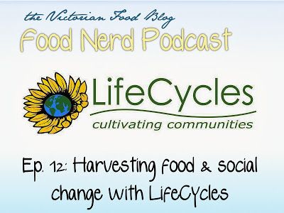 The Food Nerd Podcast Episode 12: Harvesting food and social change with LifeCycles  #canadianfood