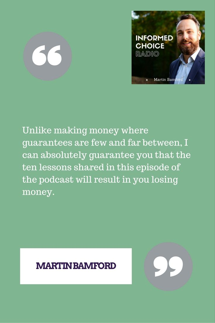 We often hear about strategies to get rich quick and treat these, quite rightly, with suspicion and distrust.  Instead of focusing on dubious get rich quick schemes, in this episode of Informed Choice Radio I'm sharing some ways to get poor quick.  The goal of sharing these lessons is to help you identify behaviour that will result in you losing money.  Unlike making money where guarantees are few and far between, I can absolutely guarantee you that the ten lessons shared in this episode of…