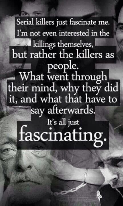 This is so true, and it ranges from killers like Jeff and Hannibal to others like Jack the Ripper.