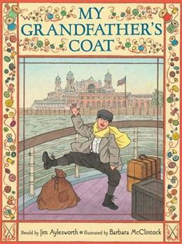 My Grandfather's Coat by Jim Aylesworth, illustrated by Barbara McClintock
