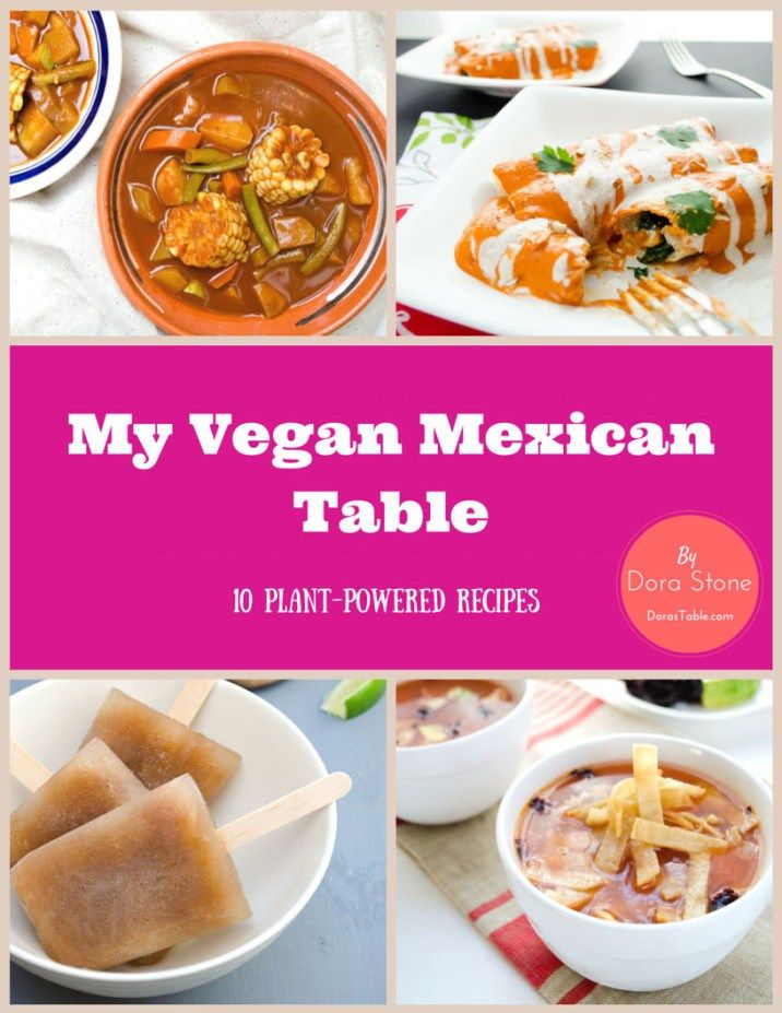 My Vegan Mexican Table - Free eCookbook. Stop by dorastable.com and download your copy!!