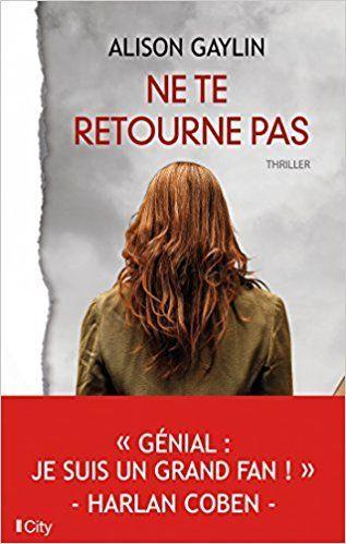 Amazon.fr - Ne te retourne pas - Alison Gaylin - Livres