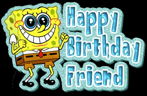 Happy Birthday Spongebob Cute My Friend Spongebob